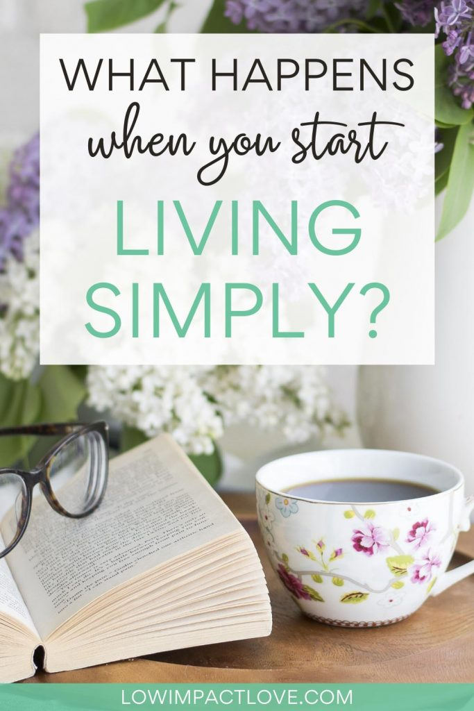 What happens when you start living simply? - tea cup and book on table