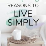 9 Surprising Reasons to Live Simply - coffee cup on wood table
