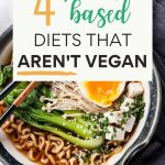 4 Plant Based Diets That Aren't Vegan - bowl of ramen with egg