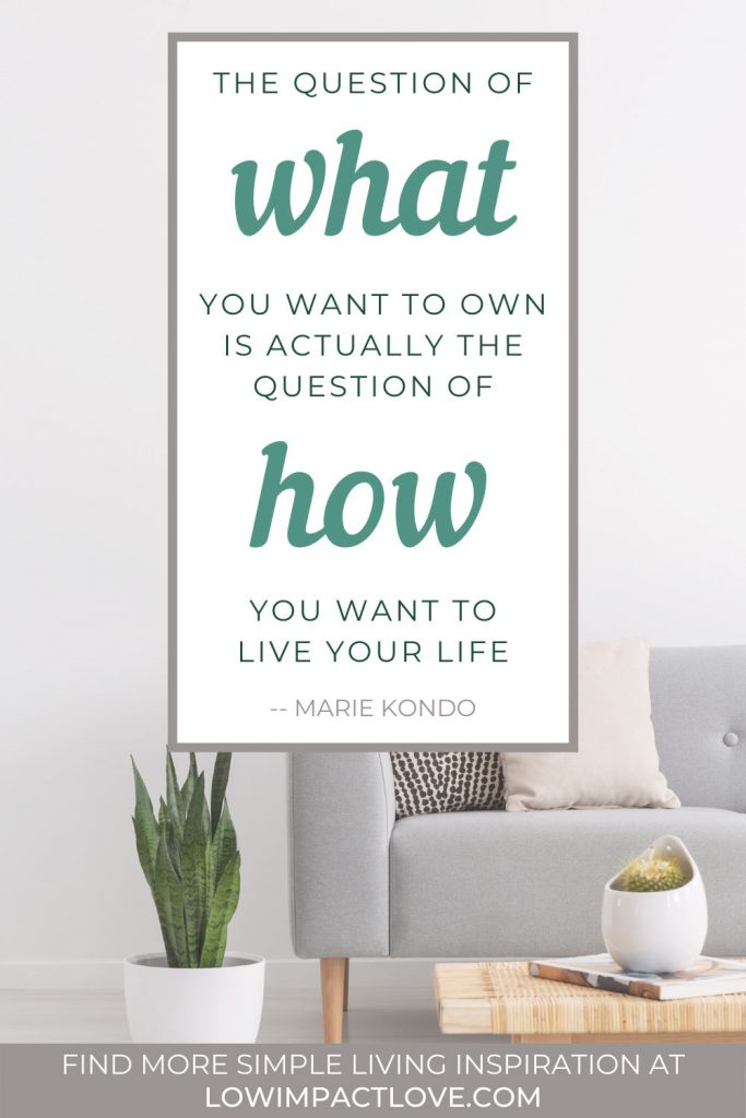 The question of what you want to own is actually the question of how you want to live your life.