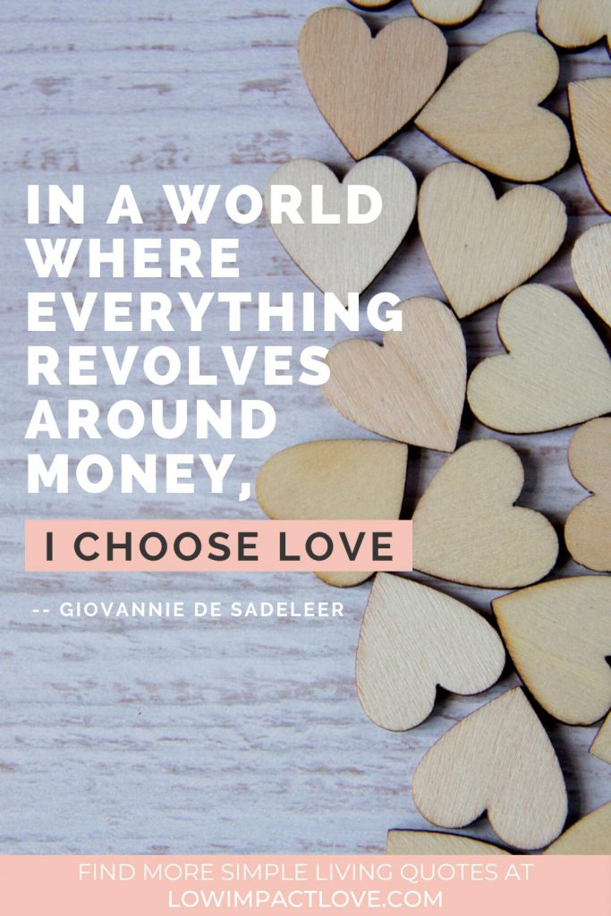 In a world where everything revolves around money, I choose love.