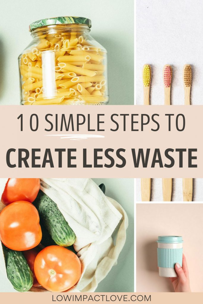 10 Simple Steps to Create Less Waste - collage of pasta in jar, tomatoes in bag, toothbrushes, and cup