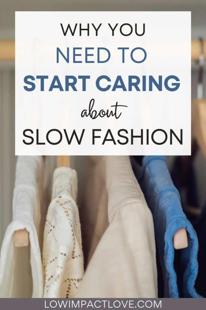 """Linen blouses on hangers, with text overlay - """"why you need to start caring about slow fashion""""."""
