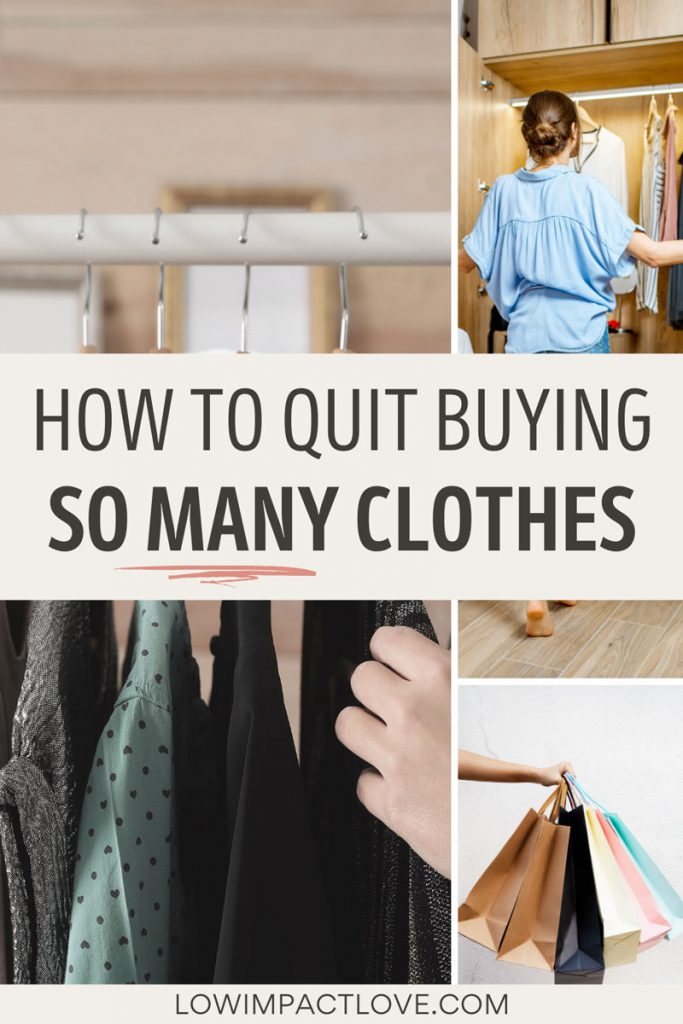 "Collage of women shopping for clothing, with text overlay - ""how to quit buying so many clothes""."