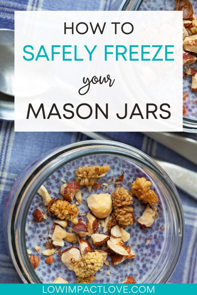 """Chia pudding in glass jar, with text overlay - """"how to safely freeze your mason jars""""."""