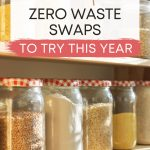 "Glass jars of grains and pasta on shelf, with text overlay - ""31 simple zero waste swaps to try this year""."