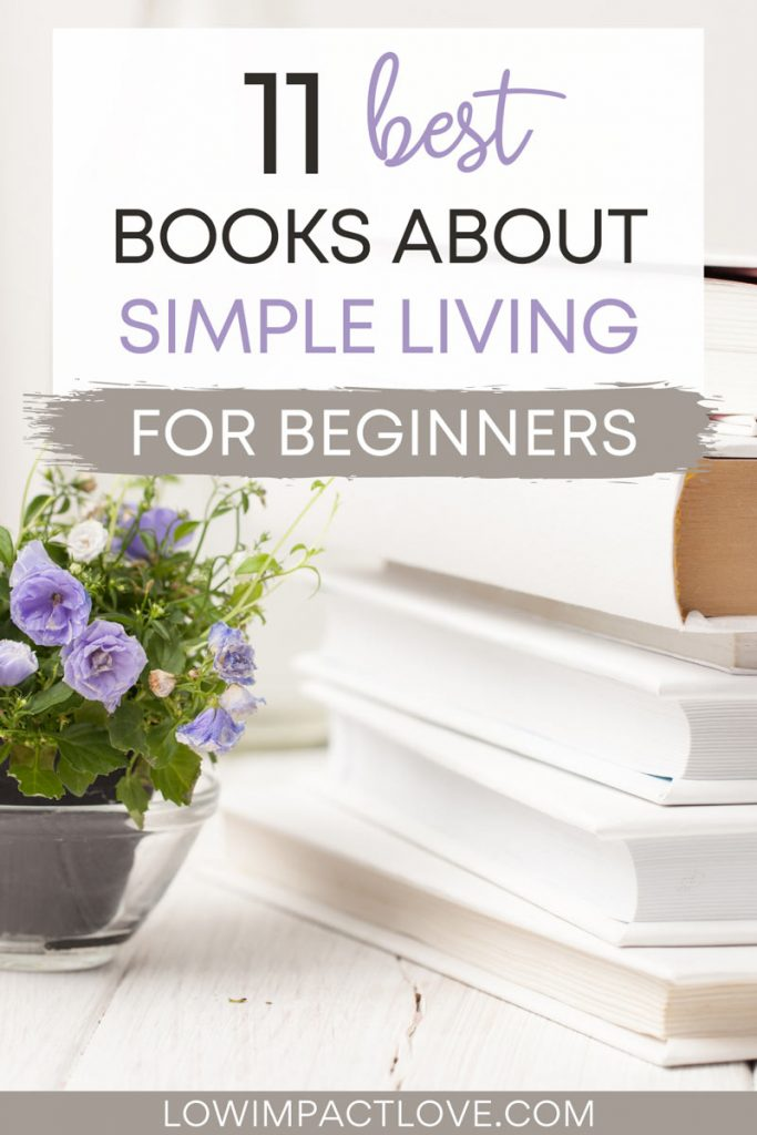 "Stack of white books next to purple flowers on table, with text overlay - ""11 best books about simple living for beginners""."