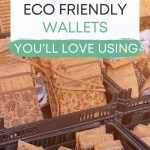 """Crates full of sustainable wallets made of cork, with text overlay - """"10 best eco friendly wallets you'll love using""""."""
