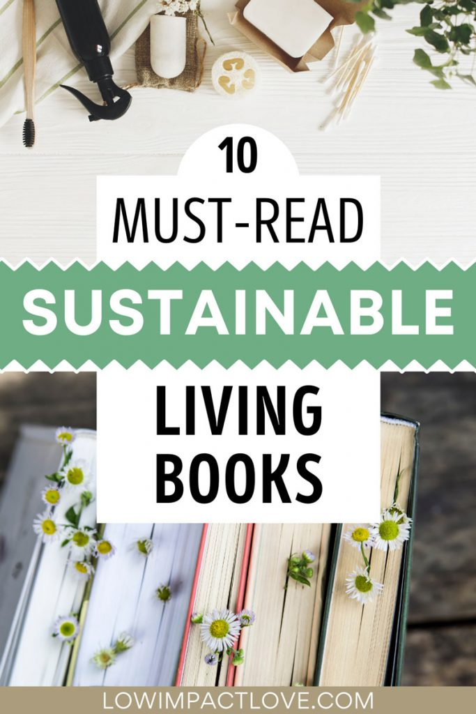 "Collage of books with flowers on top and eco friendly cleaning products, with text overlay - ""10 must read sustainable living books""."