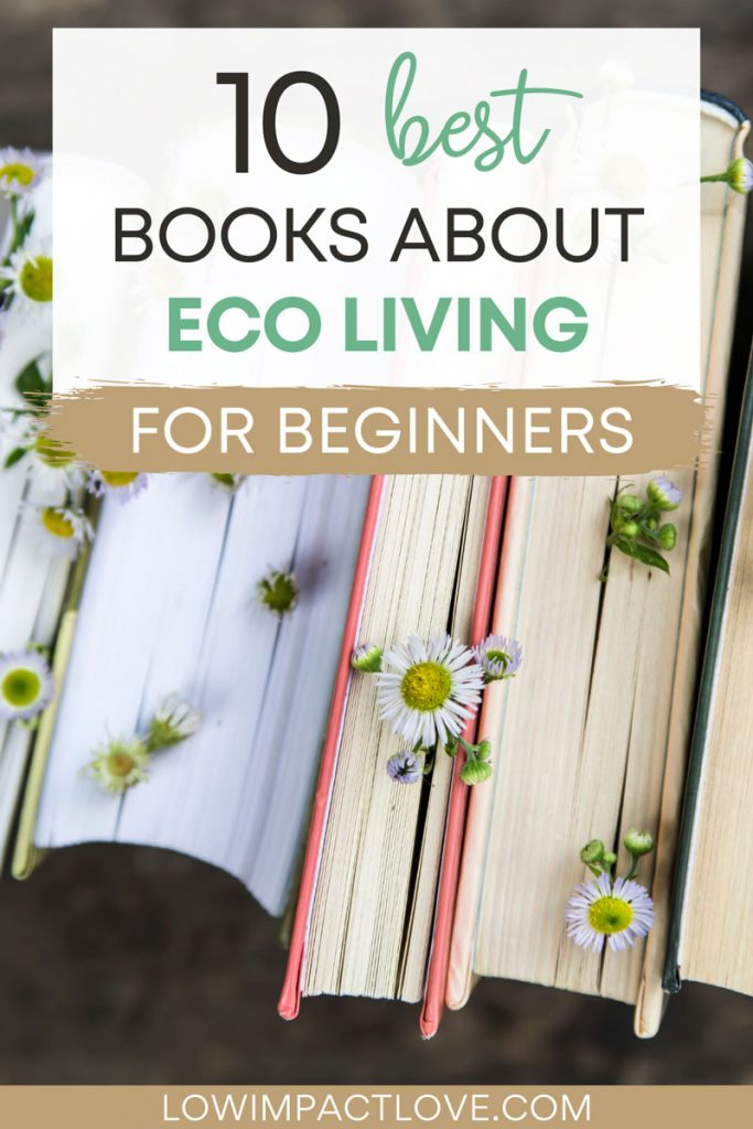 "Five books standing up with daisy flowers poking out of pages, with text overlay - ""10 best books about eco living for beginners""."