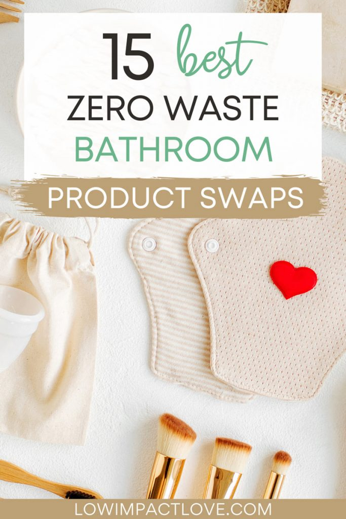 "Flat lay of eco friendly period products and makeup brushes, with text overlay - ""15 best zero waste bathroom product swaps""."