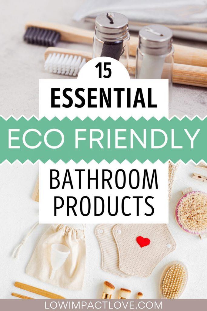 "Collage of sustainable bathroom products for cleaning and brushing teeth, with text overlay - ""15 essential eco friendly bathroom products""."