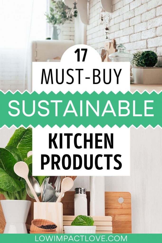 "Collage of kitchen countertops with various utensils and bowls, with text overlay - ""17 must buy sustainable kitchen products""."