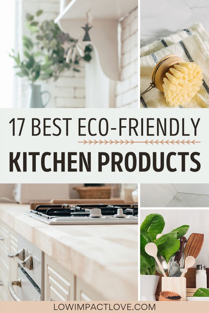 "Collage of kitchen countertop and range, utensils, and dish scrubbing brush, with text overlay - ""17 best eco friendly kitchen products""."