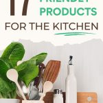 "Counter with bowls and utensils, with text overlay - ""17 eco friendly products for the kitchen""."