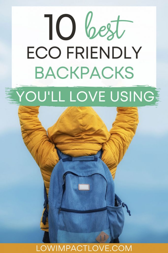 "Woman wearing yellow coat and blue sustainable backpack, with text overlay - ""10 best eco friendly backpacks you'll love using""."