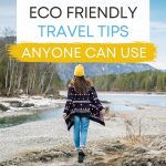 """Woman walking on lake shore, with text overlay - """"11 best eco friendly travel tips anyone can use""""."""