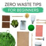 "Flat lay of zero waste living products, with text overlay - ""7 simple zero waste tips for beginners""."