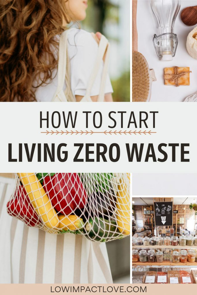"Collage of woman carrying produce bag, glass bottle and soap bar, and bulk bins, with text overlay - ""how to start living zero waste""."