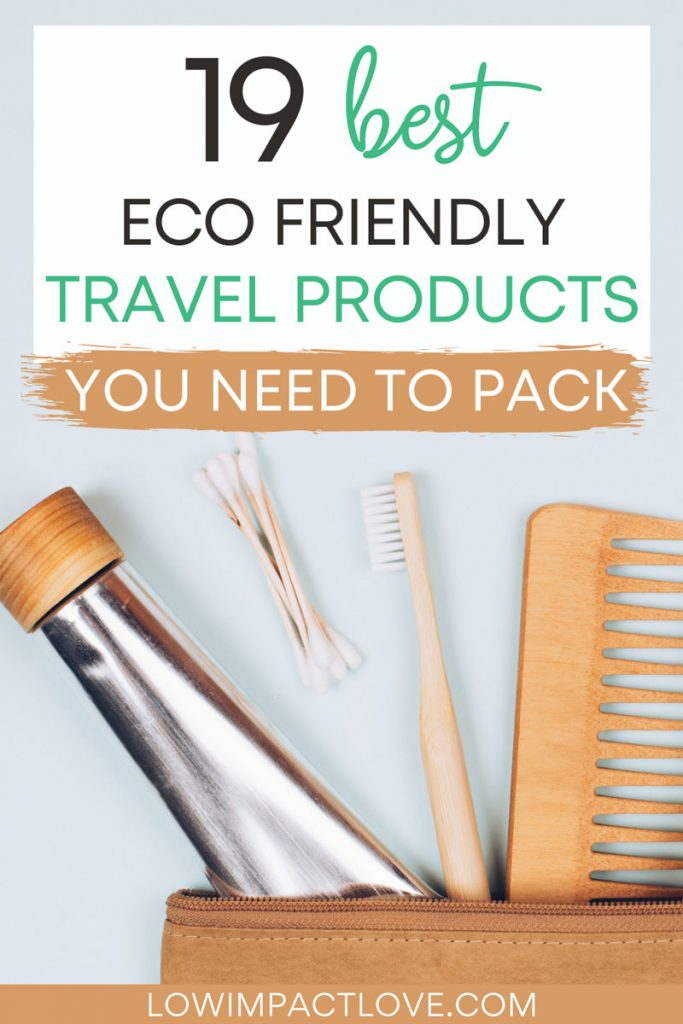 "Brown pouch with toothpaste, comb, and toothbrush coming out, with text overlay - ""19 best eco friendly travel products you need to pack""."