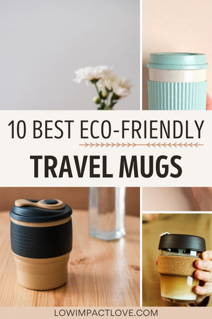 "Collage of reusable coffee mugs on tables, with text overlay - ""10 best eco-friendly travel mugs""."