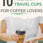 "Woman in white shirt holding glass coffee mug, with text overlay - ""10 eco friendly travel cups for coffee lovers""."