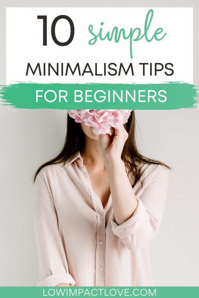 "Woman in button down shirt holding pink flowers, with text overlay - ""10 simple minimalism tips for beginners""."