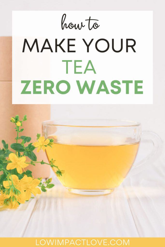 """Glass cup of yellow tea on white table, with text overlay - """"how to make your tea zero waste""""."""