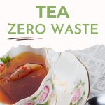 """Floral print tea cup and saucer with tea brewing inside, with text overlay - """"how to start brewing tea zero waste""""."""