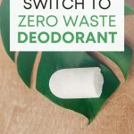 """White deodorant bar on leaf, with text overlay - """"how to switch to zero waste deodorant""""."""