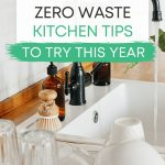 """White and glass dishes stacked next to sink, with text overlay - """"30 best zero waste kitchen tips to try this year""""."""