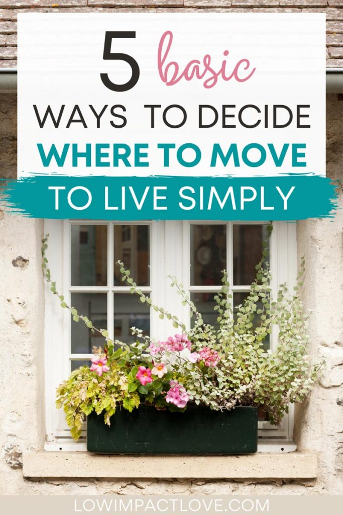 """Cottage window with flower box, with text overlay - """"5 basic ways to decide where to move to live simply""""."""