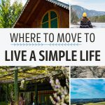 """Collage of wooden cottage, cow, and woman in park, with text overlay - """"Where to move to live a simple life""""."""